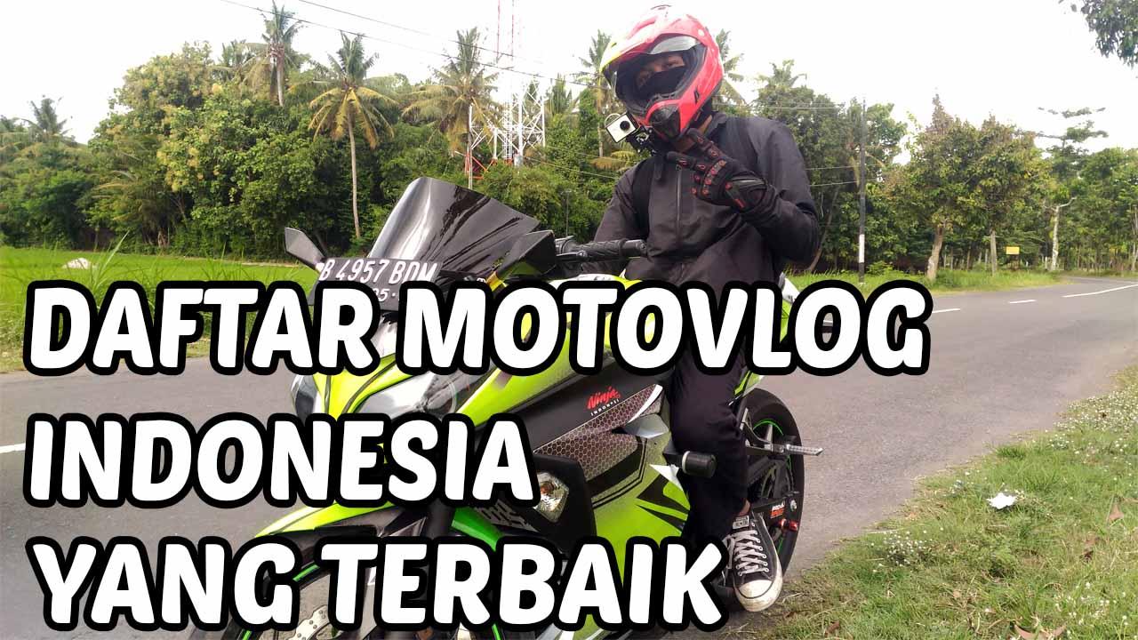 Daftar Channel Youtube Motovlogger Indonesia Terbaik Versi Gondes Motovlog