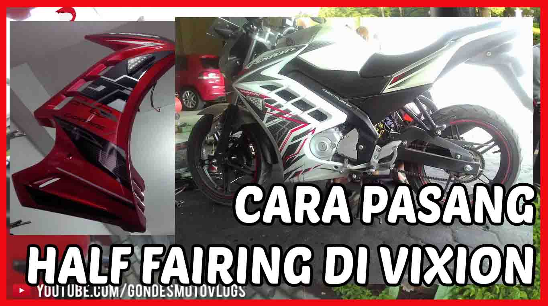 Cara Pasang Half Fairing Di Motor Yamaha New Vixion