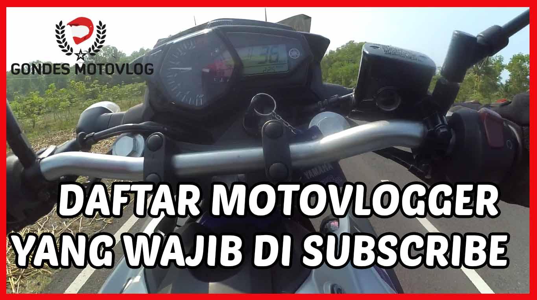 Ini Nih 10 Motovlogger Indonesia yang Wajib Kamu Subscribe
